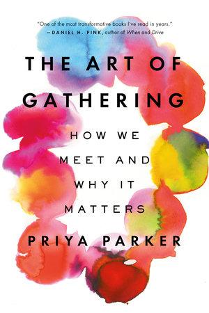 The Art of Gathering by Priya Parker