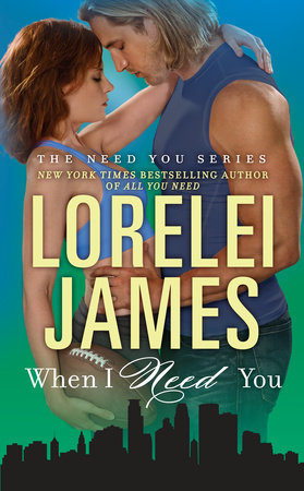 When I Need You by Lorelei James