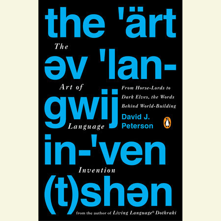 The Art of Language Invention by David J. Peterson