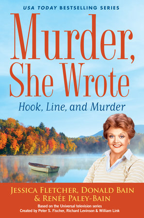 Murder, She Wrote: Hook, Line, and Murder by Jessica Fletcher, Donald Bain and Renée Paley-Bain