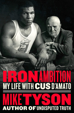 Iron Ambition by Mike Tyson and Larry Sloman