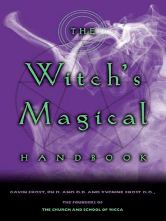 The Witch's Magical Handbook by Gavin Frost and Yvonne Frost