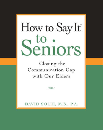 How to Say It® to Seniors