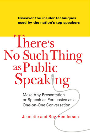 Theres no such thing as public speaking by jeanette henderson roy theres no such thing as public speaking by jeanette henderson and roy henderson fandeluxe Gallery