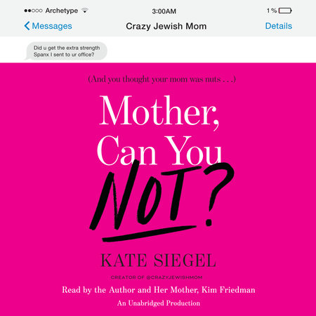 Mother, Can You Not? by Kate Siegel