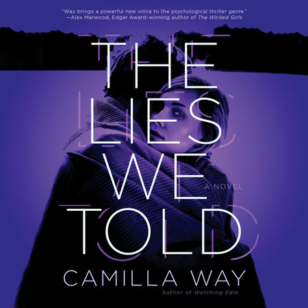 The Lies We Told by Camilla Way