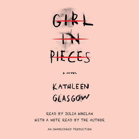 Girl in pieces by kathleen glasgow penguinrandomhouse girl in pieces by kathleen glasgow fandeluxe Gallery