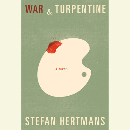 War and Turpentine by Stefan Hertmans