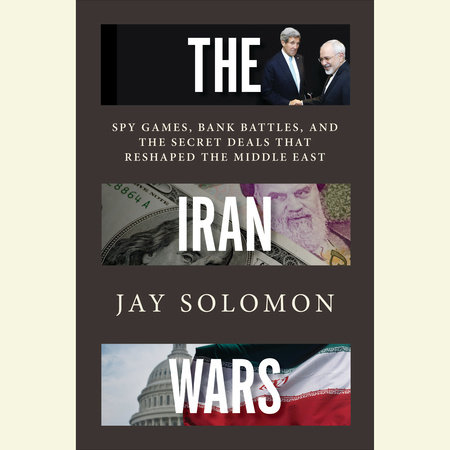 The Iran Wars by Jay Solomon