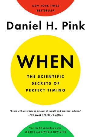 The cover of the book When: The Scientific Secrets of Perfect Timing