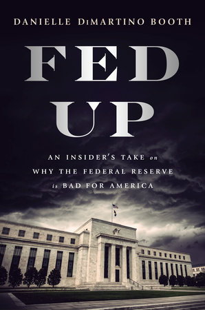 Fed Up by Danielle DiMartino Booth