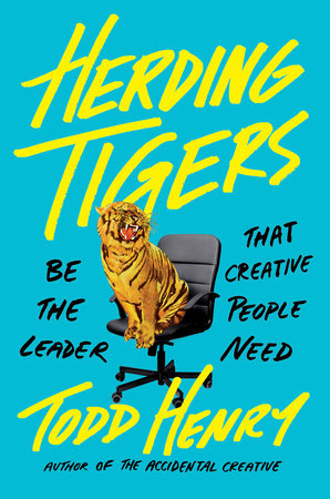 Herding Tigers by Todd Henry