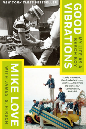 Good Vibrations by Mike Love and James S. Hirsch