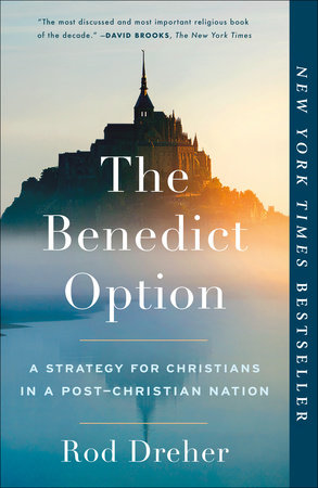 The Benedict Option by Rod Dreher
