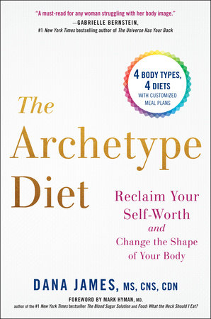 The Archetype Diet by Dana James