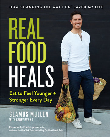 Real Food Heals by Seamus Mullen and Genevieve Ko