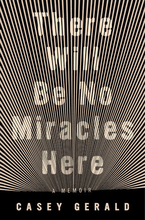 The cover of the book There Will Be No Miracles Here