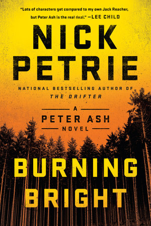 Book Review Bright Kids Who Cant Keep >> Burning Bright By Nick Petrie Penguinrandomhouse Com Books