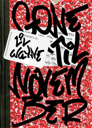 Gone 'Til November by Lil Wayne