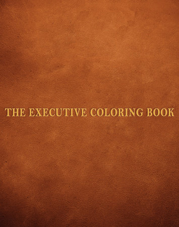 The Executive Coloring Book by Marcie Hans, Dennis Altman and Martin A. Cohen