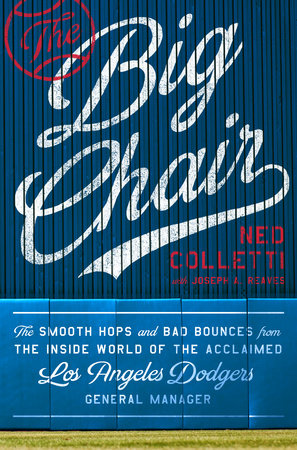 The Big Chair by Ned Colletti and Joseph A. Reaves
