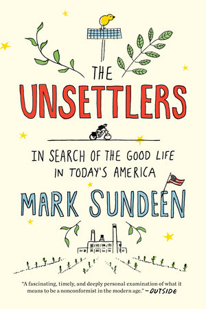 The Unsettlers by Mark Sundeen