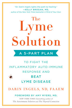The Lyme Solution by Darin Ingels