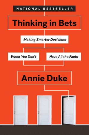 Thinking in Bets by Annie Duke