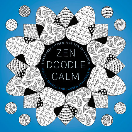 Zendoodle Calm by Felicity French and Lauren Farnsworth