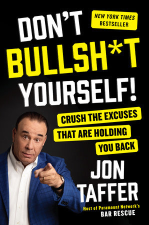 Don't Bullsh*t Yourself! by Jon Taffer