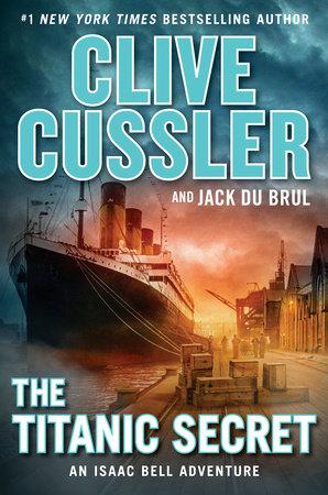 The Titanic Secret by Clive Cussler and Jack Du Brul