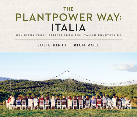 The Plantpower Way: Italia by Rich Roll and Julie Piatt