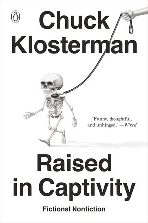 Raised in Captivity by Chuck Klosterman