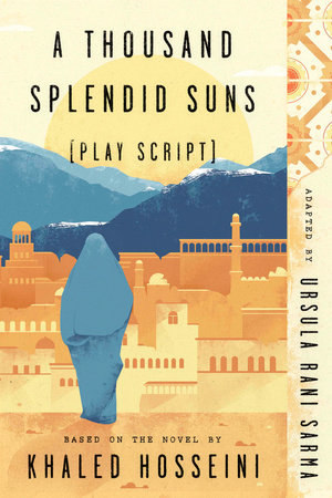 A Thousand Splendid Suns (Play Script) by Ursula Rani Sarma