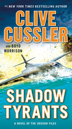 Shadow Tyrants by Boyd Morrison,Clive Cussler