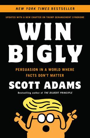 Win Bigly by Scott Adams