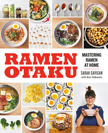 Ramen Otaku by Sarah Gavigan and Ann Volkwein
