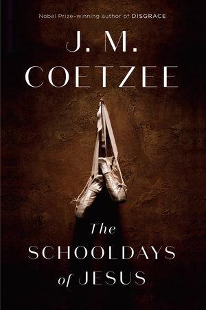 The Schooldays of Jesus by J. M. Coetzee