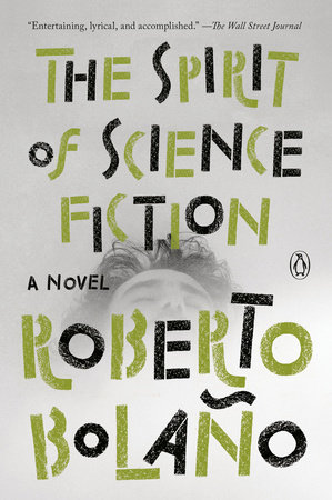 The Spirit of Science Fiction by Roberto Bolaño