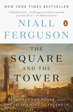 The Square and the Tower by Niall Ferguson
