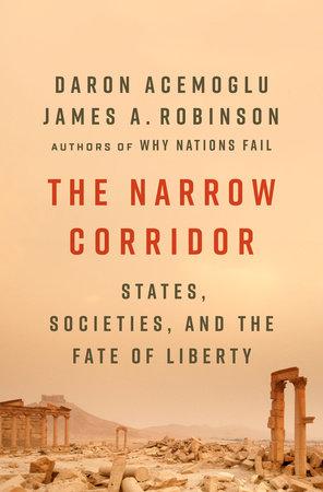 The Narrow Corridor by Daron Acemoglu and James A. Robinson
