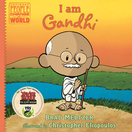 I am Gandhi by Brad Meltzer; Illustrated By Christopher Eliopoulos