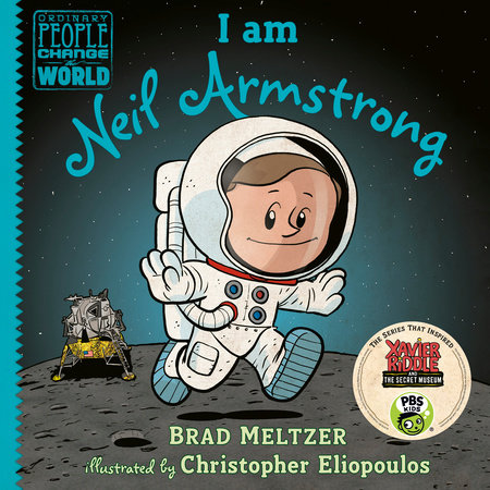I am Neil Armstrong by Brad Meltzer; illustrated by Christopher Eliopoulos