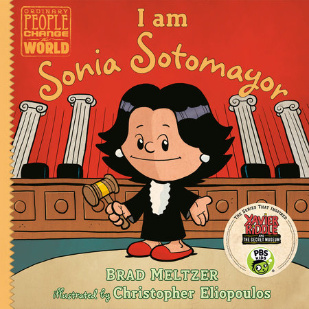 I am Sonia Sotomayor by Brad Meltzer; illustrated by Christopher Eliopoulos