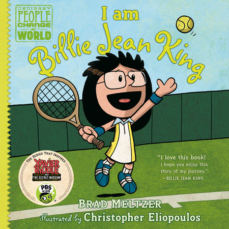 I am Billie Jean King by Brad Meltzer; illustrated by Chistopher Eliopoulos