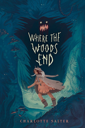 Where the Woods End by Charlotte Salter