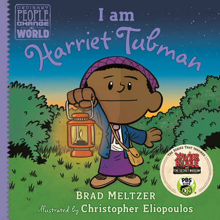 I am Harriet Tubman by Brad Meltzer