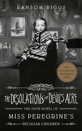 The Desolations of Devil's Acre by Ransom Riggs: 9780735231535 |  PenguinRandomHouse.com: Books