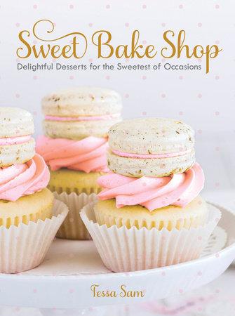 sweet bake shop by tessa sam penguinrandomhouse com