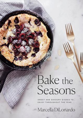 Bake the Seasons by Marcella DiLonardo